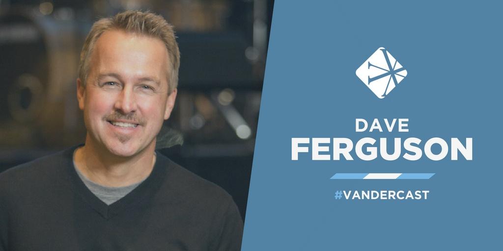 Dave Ferguson Podcast