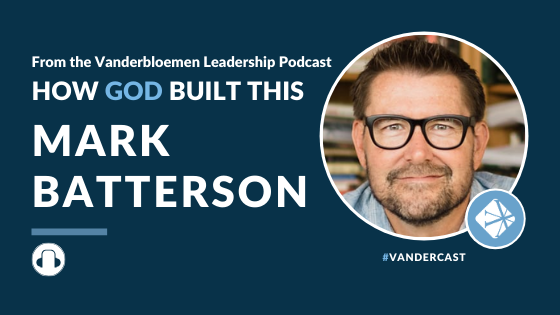 How God Built This - Mark Batterson