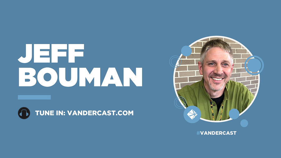 Jeff Bouman Podcast