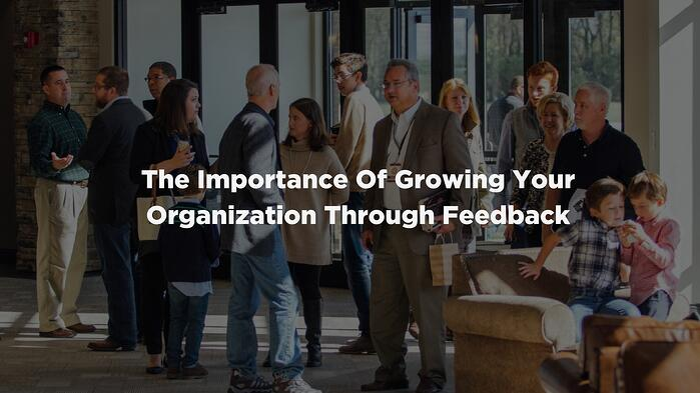 Grow Your Organization Through Feedback