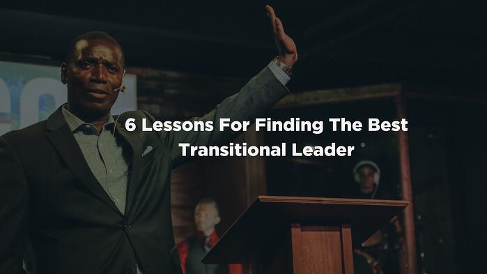 6 Lessons For Transitional Leader