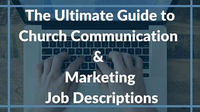 The Ultimate Guide to Church Communication & Marketing Job Descriptions