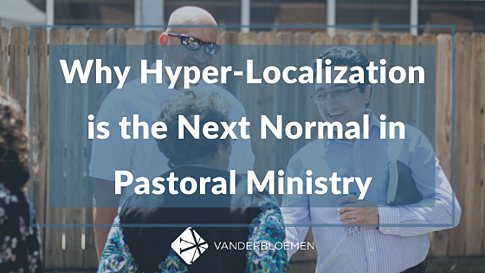Copy of Why Hyper-Localization is the Next Normal in Pastoral Ministry (1)