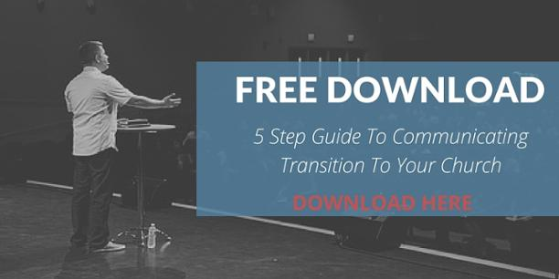 Pastors - 5 Step Guide to Communicating Transition to Your Church