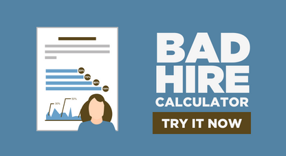 Try the Bad Hire Calculator