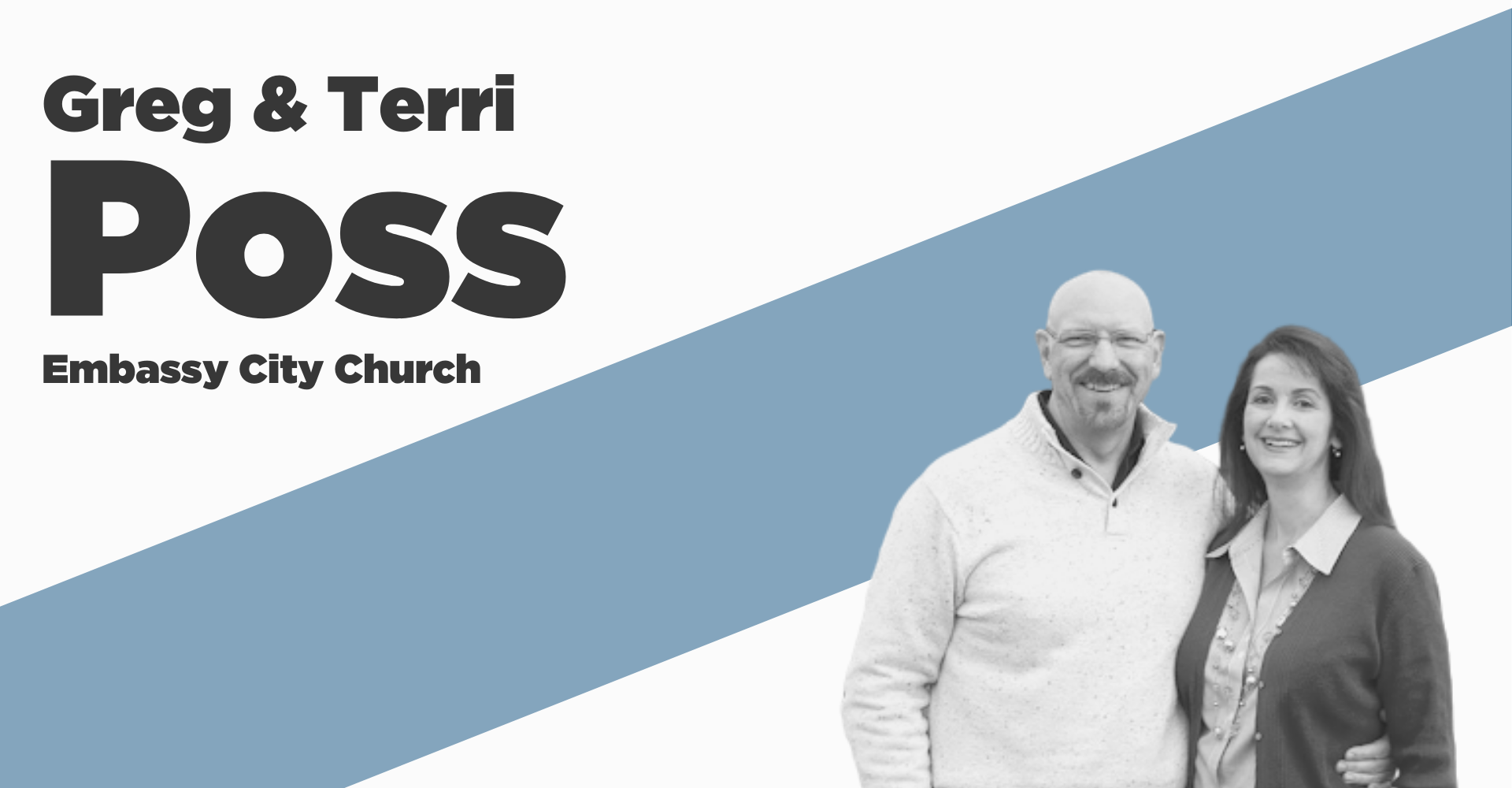 Greg & Terri Poss, Embassy City Church