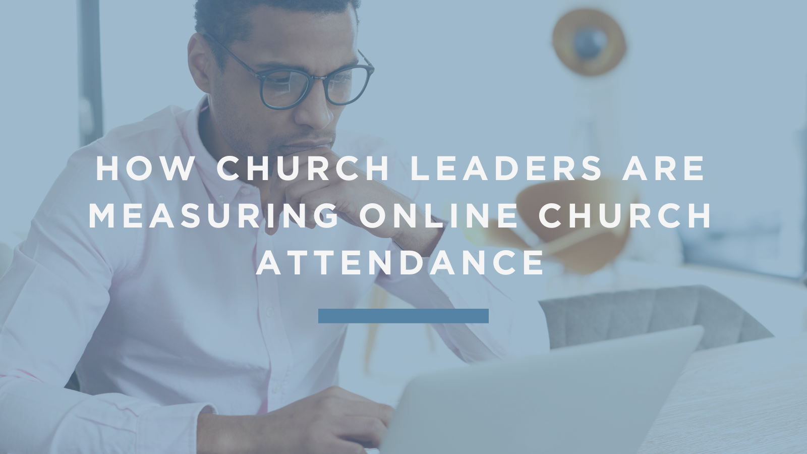 How Church Leaders Are Measuring Online Church Attendance (1)