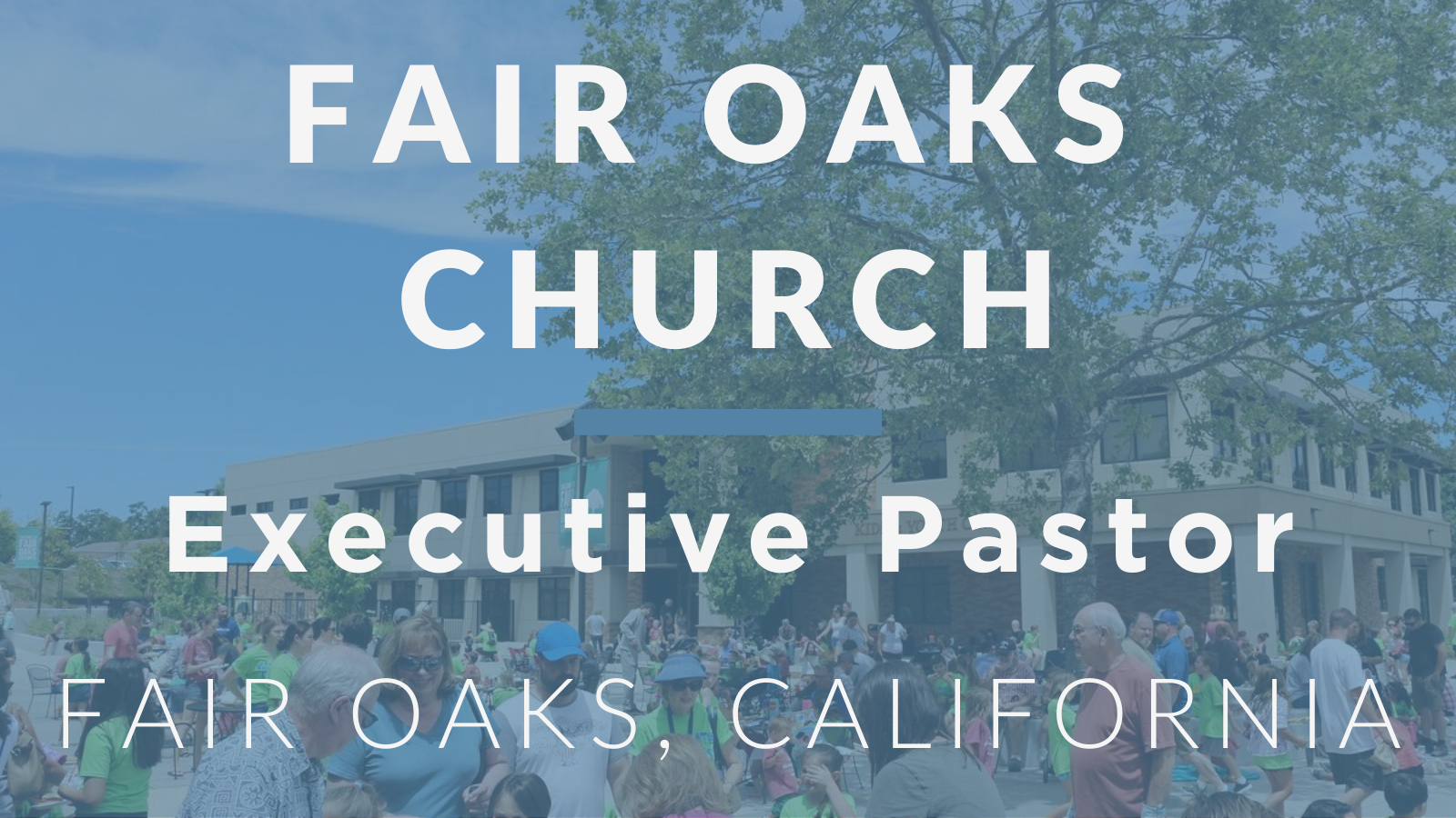 Fair Oaks Church Executive Pastor