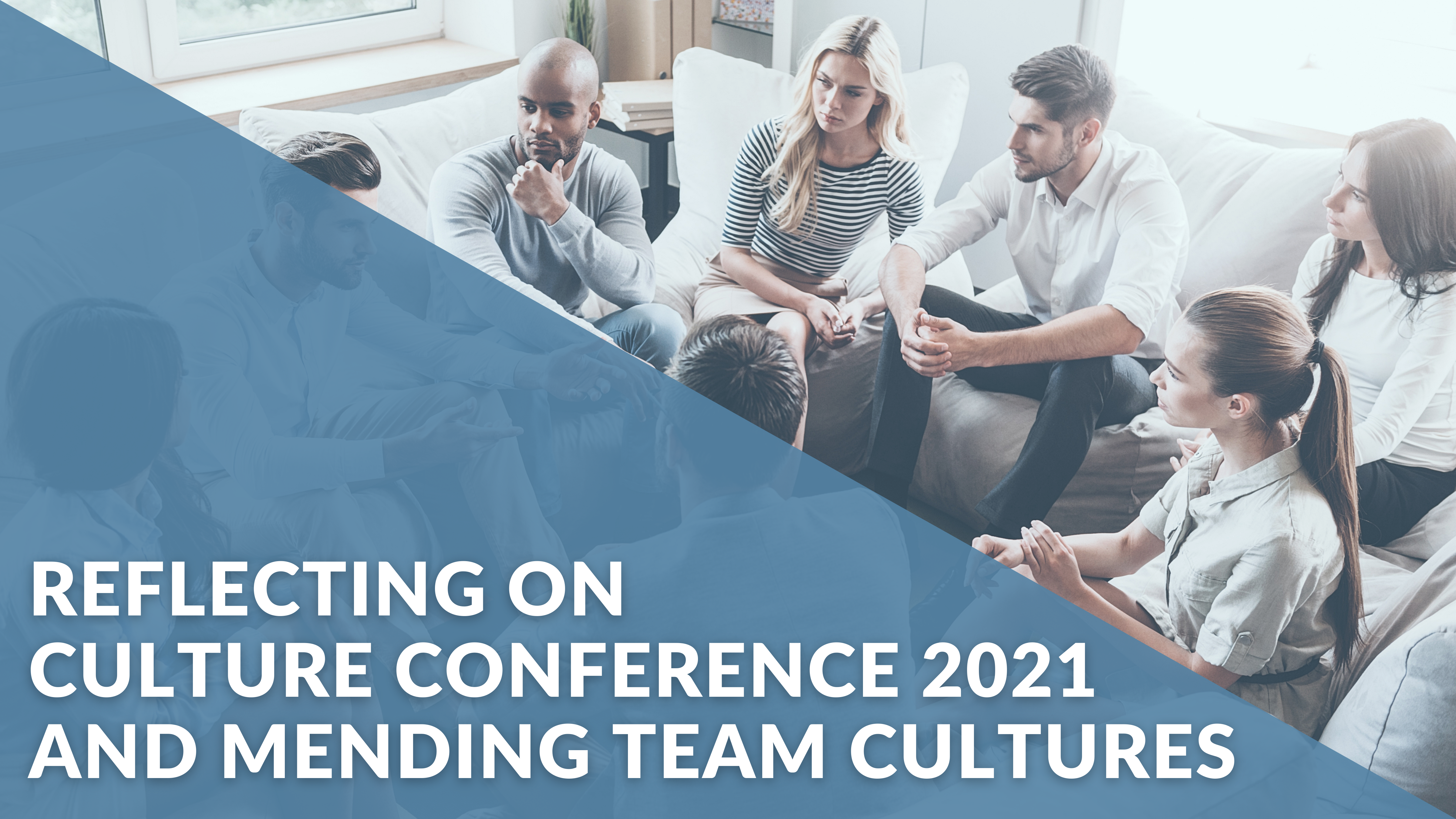 Reflecting on Culture Conference 2021 and Mending Cultures
