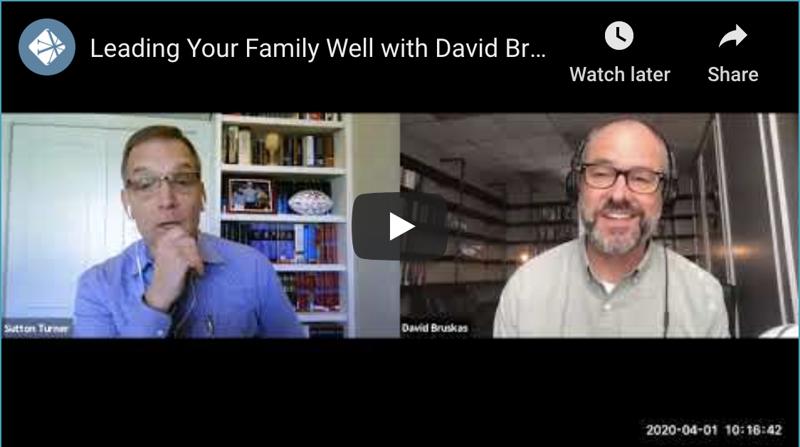 Leading Your Family Well During COVID-19 With David Bruskas